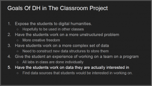 """A powerpoint slide from the presentation titled """"Goals of DH in the Classroom Project"""""""